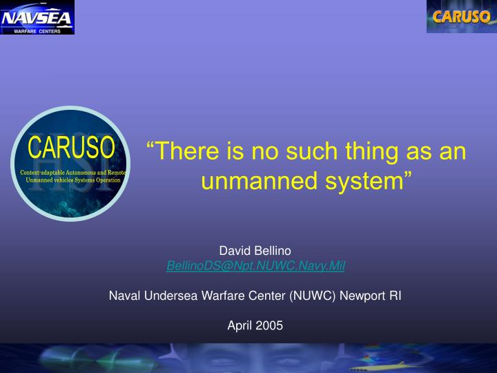 there is no such thing as an unmanned system n.