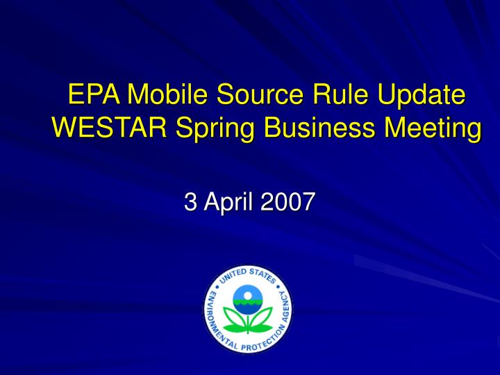 epa mobile source rule update westar spring business meeting n.