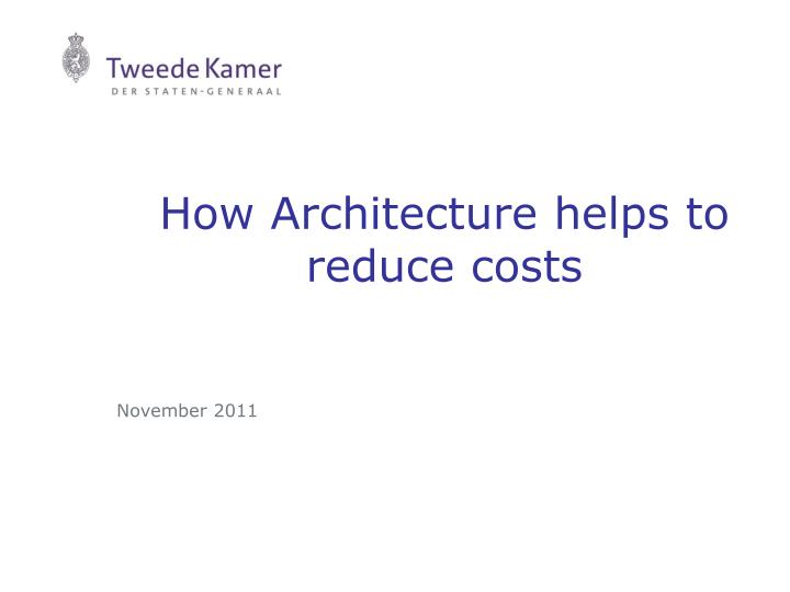 how architecture helps to reduce costs n.
