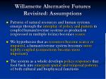 willamette alternative futures revisited assumptions