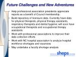 future challenges and new adventures
