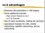ns 2 advantages