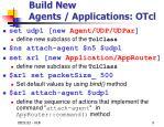 build new agents applications otcl