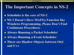 the important concepts in ns 2