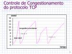 controle de congestionamento do protocolo tcp