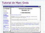 tutorial de marc greis http www isi edu nsnam ns tutorial index html