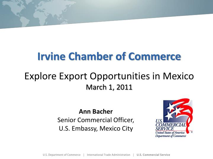 irvine chamber of commerce explore export opportunities in mexico march 1 2011 n.