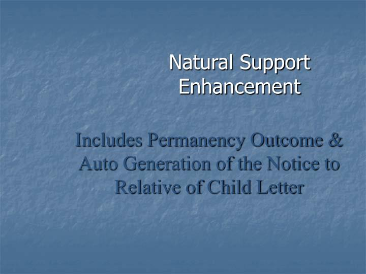 natural support enhancement n.
