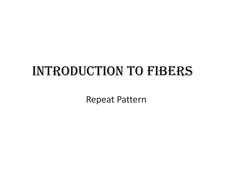introduction to fibers n.