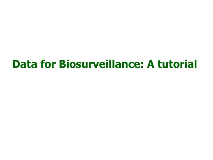 data for biosurveillance a tutorial n.
