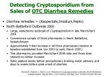 detecting cryptosporidium from sales of otc diarrhea remedies