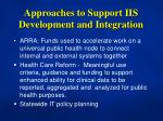 approaches to support iis development and integration