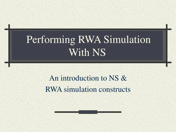 performing rwa simulation with ns n.