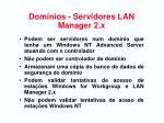dom nios servidores lan manager 2 x