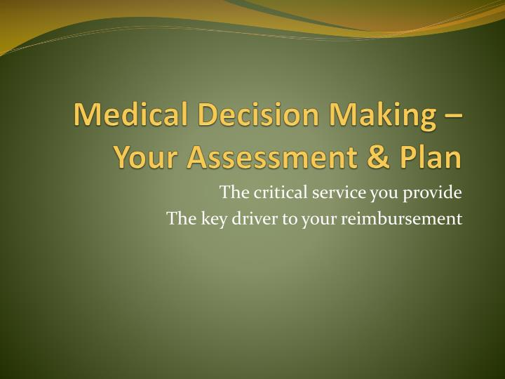 medical decision making your assessment plan n.