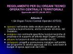 regolamento per gli organi tecnici operativi centrali e territoriali approvato dal cc 26 09 2011