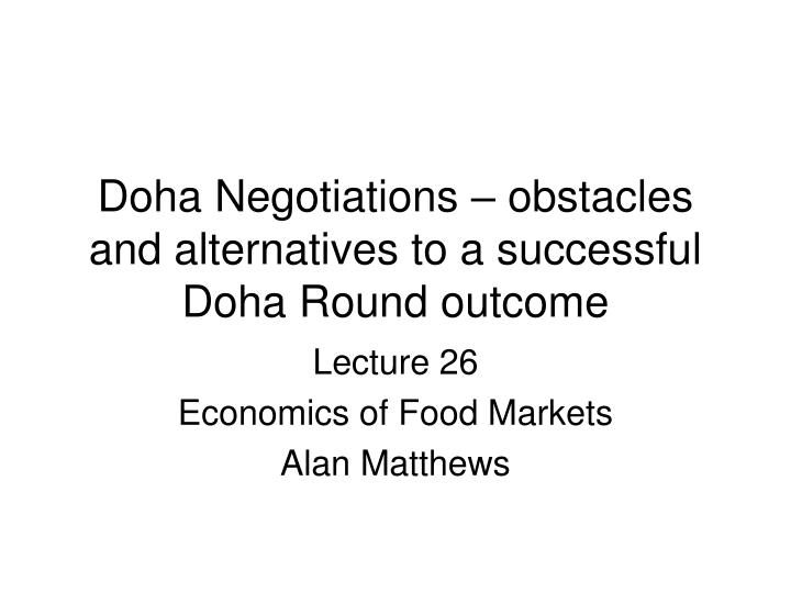 doha negotiations obstacles and alternatives to a successful doha round outcome n.