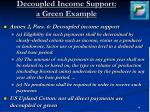 decoupled income support a green example