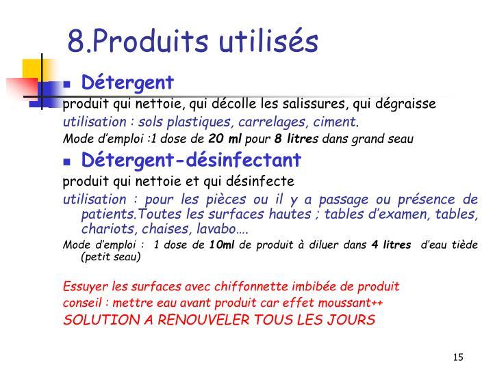 8.Produits utilisés