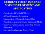 current focus issues in mms development and application