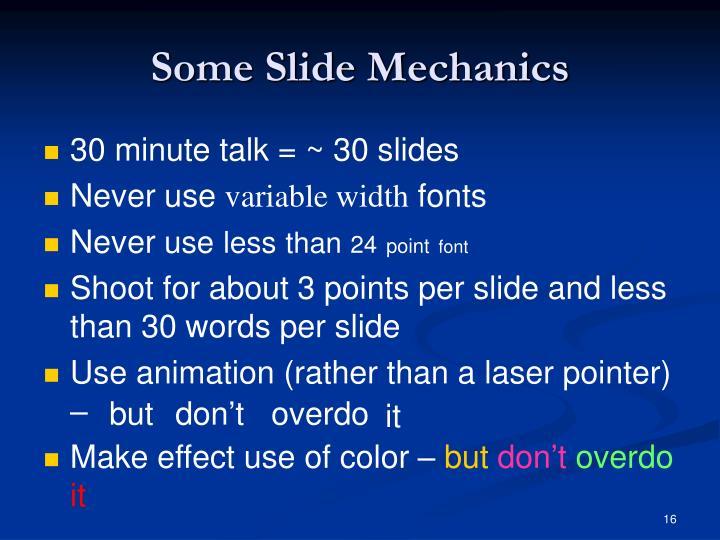 Some Slide Mechanics