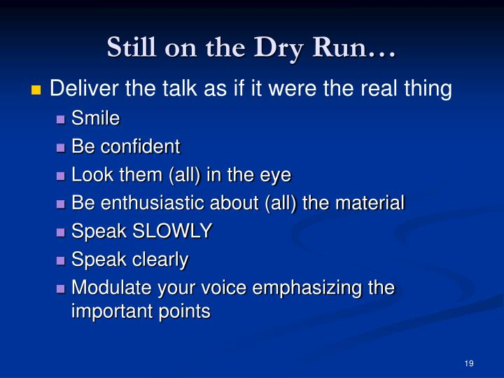 Still on the Dry Run…