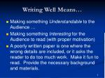 writing well means