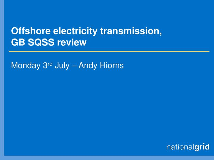 offshore electricity transmission gb sqss review n.