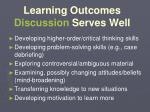 learning outcomes discussion serves well
