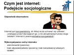 czym jest internet podej cie socjologiczne