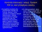kontrola informacji i relacji system km vs sie przep ywu wiedzy