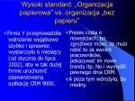 wysoki standard organizacja papierowa vs organizacja bez papieru