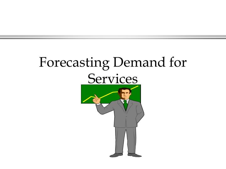 forecasting demand for services n.
