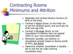 contracting rooms minimums and attrition
