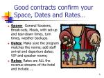 good contracts confirm your space dates and rates