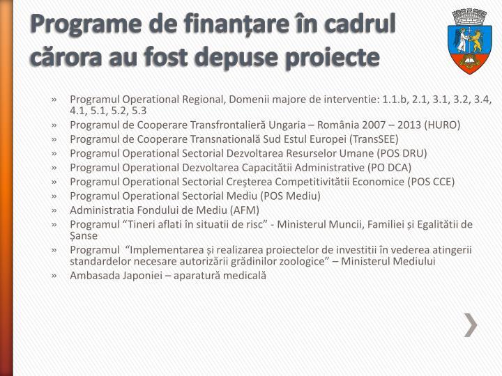 Programe de finan are n cadrul c rora au fost depuse proiecte