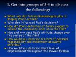 1 get into groups of 3 4 to discuss the following
