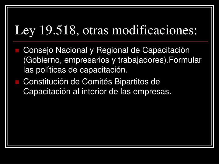 Ley 19.518, otras modificaciones: