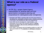 what is our role as a federal agency