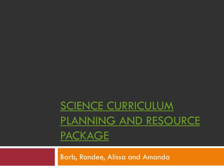 science curriculum planning and resource package n.