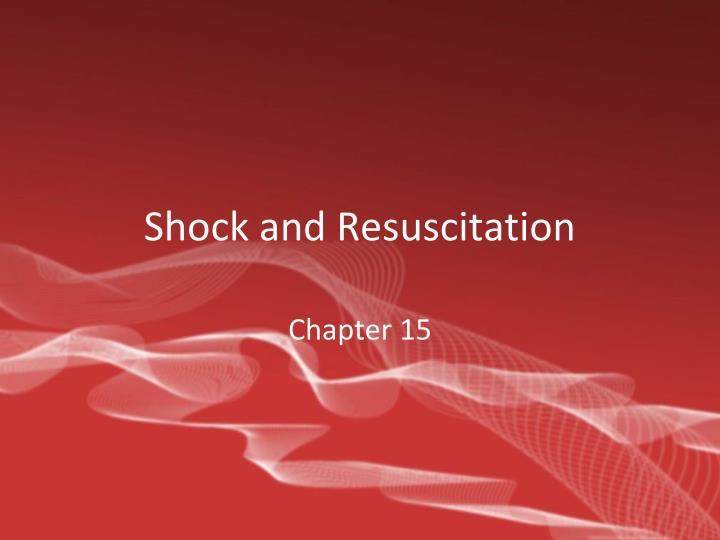 shock and resuscitation n.