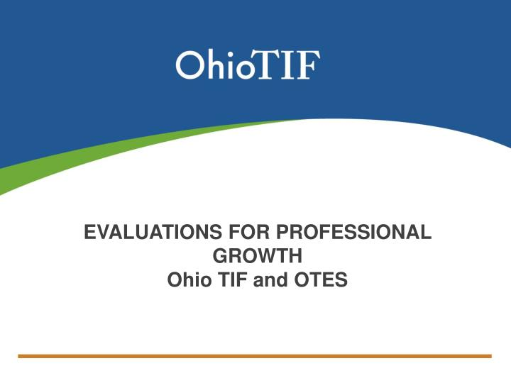 evaluations for professional growth ohio tif and otes n.
