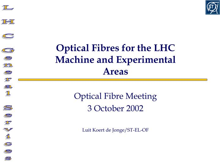 optical fibres for the lhc machine and experimental areas n.