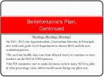 bellefontaine s plan continued