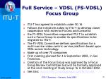 full service vdsl fs vdsl focus group