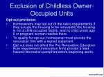 exclusion of childless owner occupied units