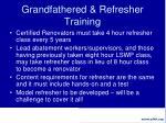 grandfathered refresher training