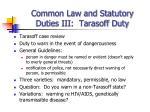 common law and statutory duties iii tarasoff duty