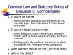 common law and statutory duties of evaluator i confidentiality