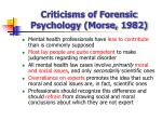 criticisms of forensic psychology morse 1982